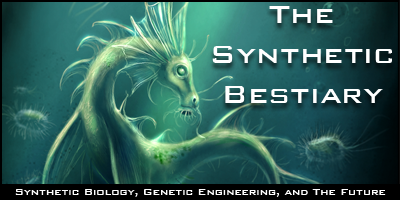 The Synthetic Bestiary – Synthetic Biology, Genetic Engineering, and The Future